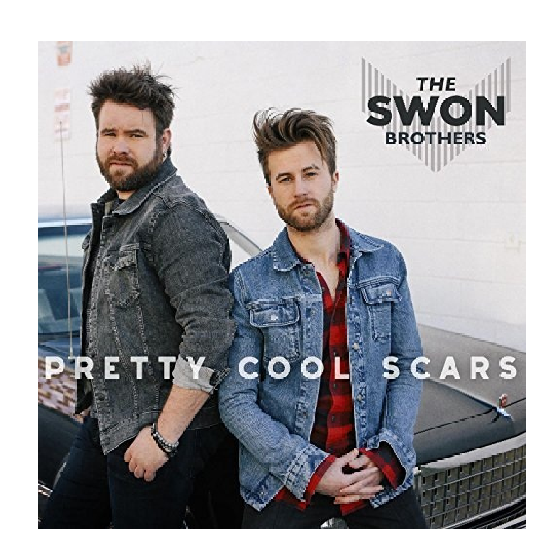 Swon Brothers EP- Pretty Cool Scars